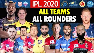 IPL 2020 - All 8 Teams All Rounders List | CSK,KKR,SRH,RR,DC,KXIP,MI,RCB for IPL 2020 | Team Squad