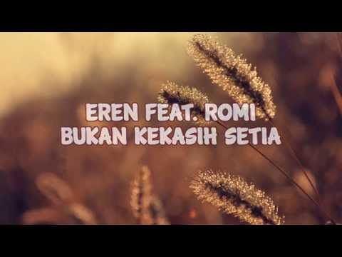 Eren Feat. Romi - Bukan Kekasih Setia