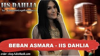 Download Lagu karaoke BEBAN ASMARA - IIS DAHLIA mp3