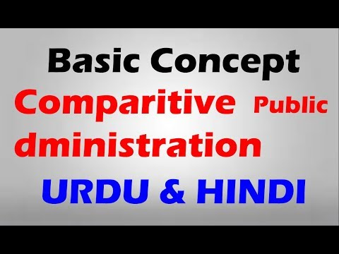 Study of Comparative Public Administration | Hindi & Urdu