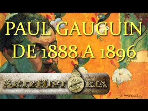 Paul Gauguin - 1888 a 1896 - Pintura e Historia