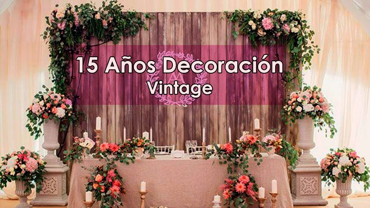15 a os decoracion vintage youtube for Arreglos de salon para quince anos