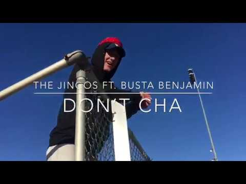 Don't Cha - By, The Jingos Ft. Busta Benjamin