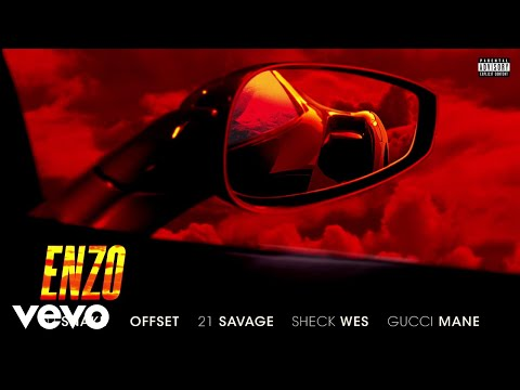 DJ Snake, Sheck Wes – Enzo (Audio) ft. Offset, 21 Savage, Gucci Mane
