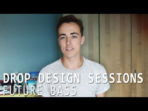 How to make a future bass drop [Drop Design Sessions EP 1]