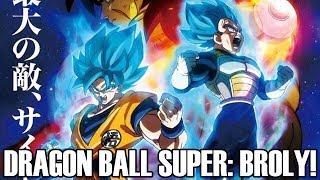 (CONFIRMED) DRAGON BALL SUPER MOVIE: BROLY!!! REBOOT OR SEQUEL!? Dragon Ball Super Movie 2018 Info!