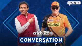 Cricbuzz In Conversation Ft. Tom Moody: On Coaching Srh To Glory