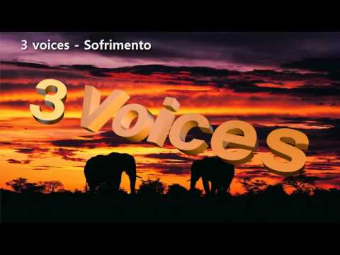 kizomba : 3Voices - sofrimento