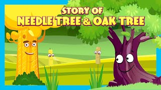 Story Of Needle Tree & Oak Tree |  Stories For Kids| Tia And Tofu Storytelling | Kids Hut Stories