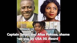 Captain Smart and Afia Pokuaa shame on you by USA 3G Award