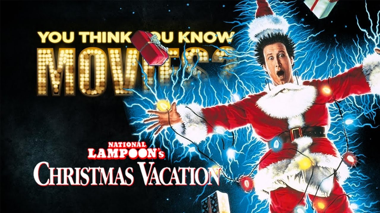 National Lampoon\'s Christmas Vacation - You Think You Know Movies ...