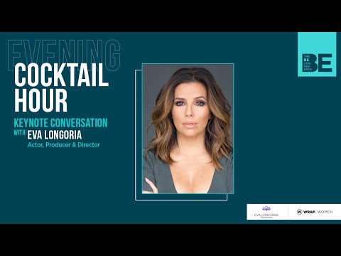 BE Conference | Cocktail Hour: Keynote Conversation with Eva Longoria