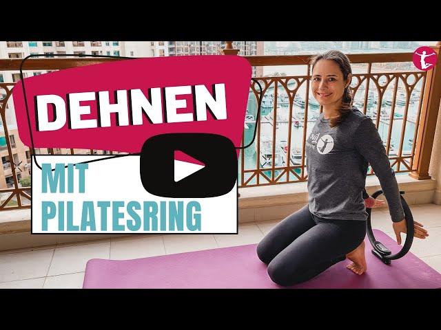 Stretching mit dem Pilates Ring | Ganzkörper Dehnen mit Magic Circle
