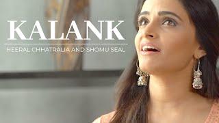 Kalank Title Track | Arijit Singh | Pritam | Heeral Chhatralia and Shomu Seal version