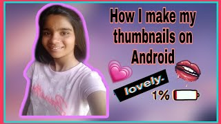 How I make my thumbnails on Android/Thumbnail tutorial/Best apps for thumbnail/Pics Art tutorial 😀☑
