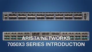 Arista 7050X3 Series Introduction