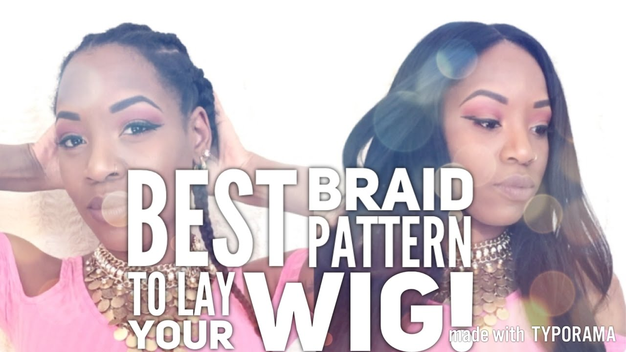 BEST Braid Pattern to LAY Your Wig! | Natural Hair | Protective ...