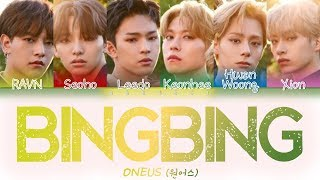 All rights administered by rbw entertainment • artist: oneus (원어스) song 🎵: 'bingbing (개와 늑대의 시간) album: raise us released: 19.05.29 engtrans: hangeci ....