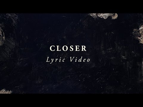 LIFE Worship - Closer (Lyric Video)