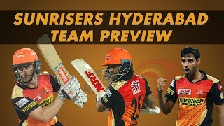 IPL 2018: Sunrisers Hyderabad Preview & Probable XI