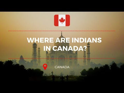 Where Are INDIANS In CANADA?   Indian Community In Canada