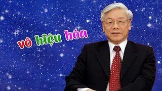 Tin khẩn: BCT quyết định vô hiệu hóa chức danh TBT- kiềm chế sự ngông cuồng của Nguyễn Phú Trọng