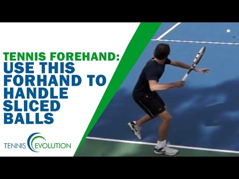 Use TENNIS FOREHAND | This Forehand To Handle Sliced Balls