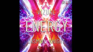 Vizual - Energy Feat Jasmine Knight