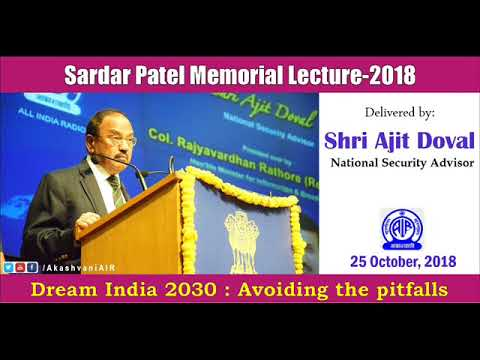 Sardar Patel Memorial Lecture – 2018 by Shri Ajit Doval, National Security Advisor