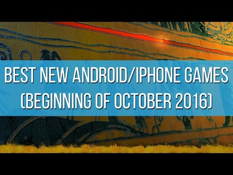 Best New Android And IPhone Games (beginning Of October 2016)