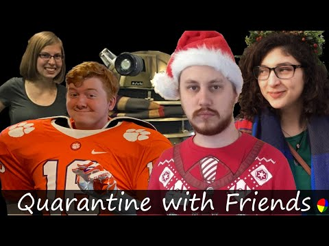 Quarantine with Friends