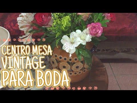 🌹 HACIENDO CENTROS DE MESA VINTAGE PARA BODA | CENTROS MESA TIPO FLORERO | YOUTUBE VLOGS DIARIOS