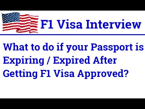 F1 Visa Questions - What to do if your Passport is Expired After Getting F1  Visa Approved?