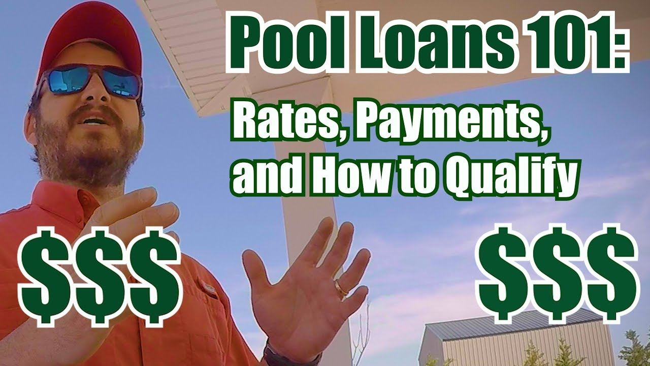 Pool Loans 101: Rates, Payments, and How to Qualify