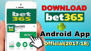 How to Download Bet365 Android App on any mobile (Official 2017-2018)