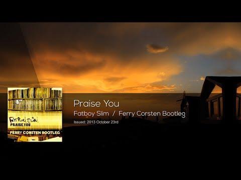 Fatboy Slim - Praise You (Ferry Corsten Bootleg)