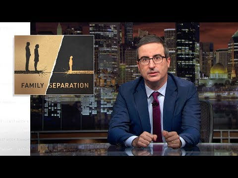 Family Separation: Last Week Tonight with John Or HBO