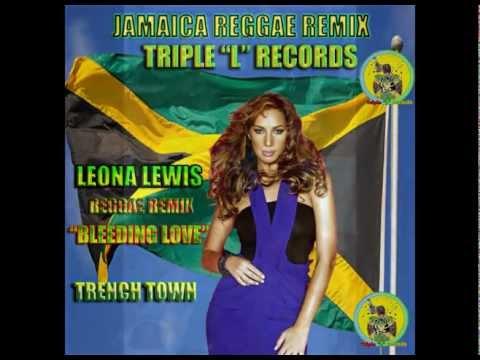 Leona Lewis - Bleeding Love (Reggae Mix)