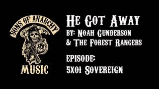 He Got Away - Noah Gunderson & The Forest Rangers | Sons of Anarchy | Season 5