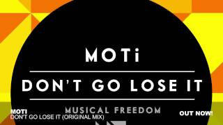 MOTi - Don't Go Lose It (Original Mix)