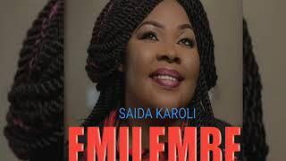 SAIDA KAROLI _ EMILEMBE  { Officil Audio Mp3}