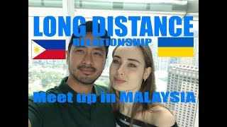 VLOG 002 LOVE  |  LONG DISTANCE RELATIONSHIP || PHILIPPINES x UKRAINE meet in Malaysia
