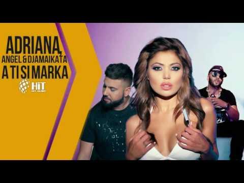 NEW - DJAMAIKATA ft ADRIANA & ANGEL - A ti si marka 2016 * DJ KissMe *