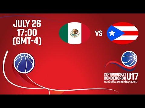 Mexico vs Puerto Rico - Full Game - Centrobasket U17 Championship
