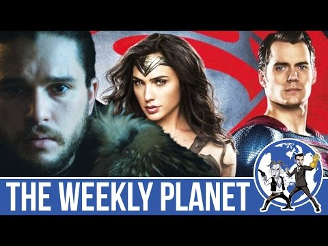 Game Of Thrones S6 & BVS Ultimate Cut - The Weekly Planet Podcast