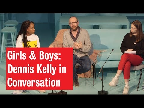 Girls & Boys | Dennis Kelly in Conversation