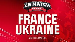 Le Match en direct France 4 0 Ukraine football
