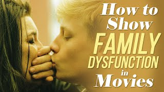 How to Show Family Dysfunction in Movies - Xavier Dolan