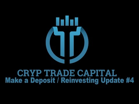 Cryp Trade Capital   Long Term Invest   Deposit / Reinvest Update #4   Cryptony