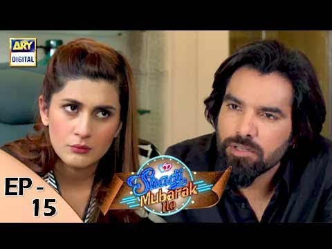 Shadi Mubarak Ho - Episode 06 - 3rd August 2017 - ARY Digital Drama